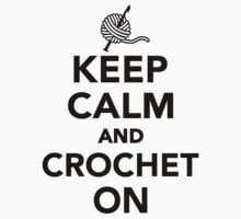Keep calm and Crochet on Kids Clothes
