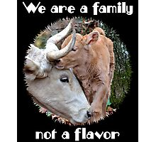"""We are a family, not a flavor"" Photographic Print"