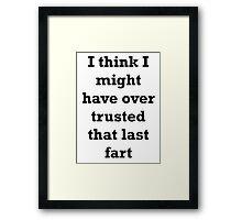Over-Trusted Fart Framed Print