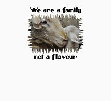 """""""We are a family, not a flavour"""" T-Shirt"""
