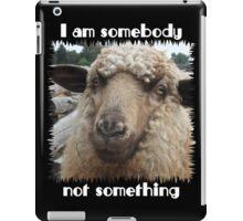 """""""I am somebody, not something"""" iPad Case/Skin"""