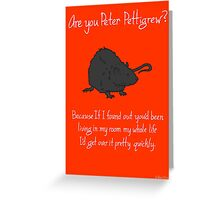 Peter Pettigrew Greeting Card