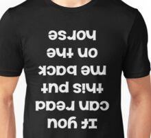 If You Can Read This, Put Me Back on my Horse  Unisex T-Shirt