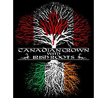 Canadian Grown with Irish Roots Photographic Print