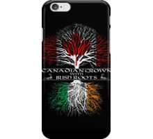 Canadian Grown with Irish Roots iPhone Case/Skin