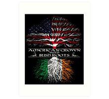 American Grown with Irish Roots Art Print