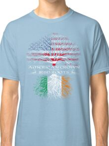 American Grown with Irish Roots Classic T-Shirt