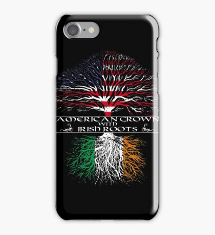 American Grown with Irish Roots iPhone Case/Skin