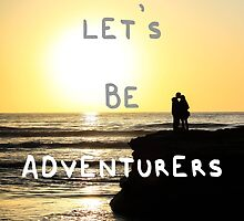 Let's Be Adventurers. by theallegra