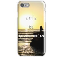 Let's Be Adventurers. iPhone Case/Skin