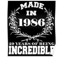 Made in 1986... 29 Years of being Incredible Poster