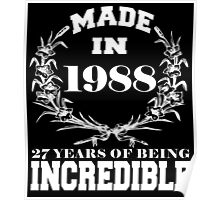 Made in 1988... 27 Years of being Incredible Poster