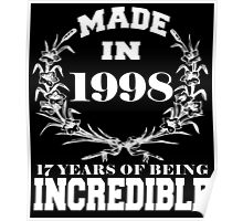 Made in 1998... 17 Years of being Incredible Poster