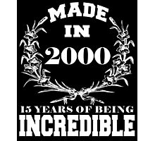 Made in 2000... 15 Years of being Incredible Photographic Print