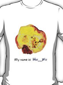 My name is Hiu__Wu T-Shirt