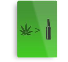 Weed Greater Than Beer Metal Print