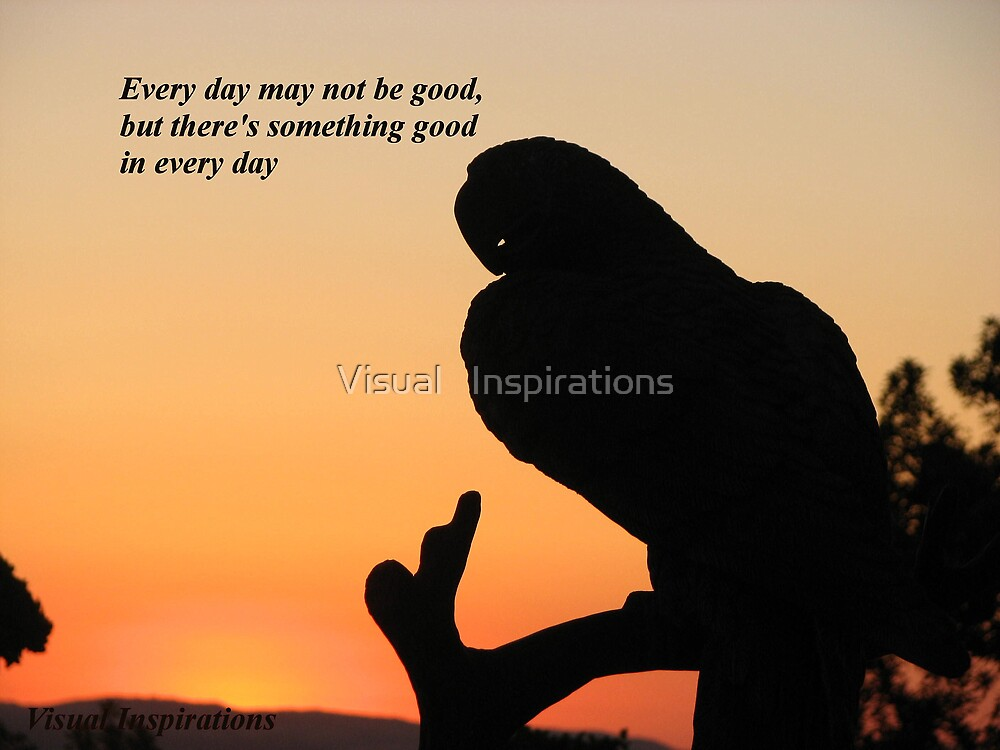 It's A Good Day by Visual   Inspirations