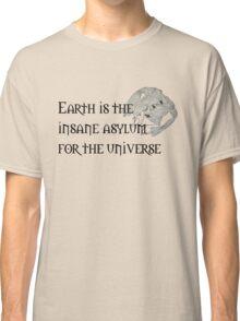 Earth: Insane Asylum Classic T-Shirt
