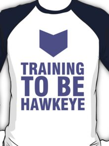 Training to be Hawkeye - Kate Bishop / Clint Barton T-Shirt