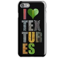 I Love Textures (Black) iPhone Case/Skin