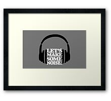 Let's make some noise - DJ headphones (black/white) Framed Print