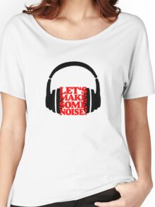 Let's make some noise - DJ headphones (black/red) Women's Relaxed Fit T-Shirt