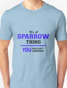 It's  A  SPARROW  thing,  you  wouldn't  understand T-Shirt