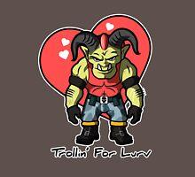 Trollin' for Lurv Unisex T-Shirt