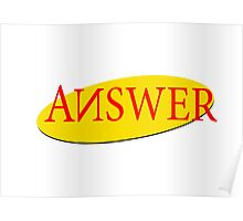 """ANSWER"" Seinfeld Logo Poster"