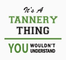 It's a TANNERY thing, you wouldn't understand !! by itsmine