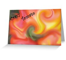 CRAZY TOMATO Greeting Card