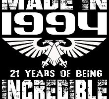 Made in 1994... 21 Years of being Incredible by fancytees