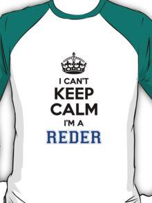 I cant keep calm Im a REDER T-Shirt