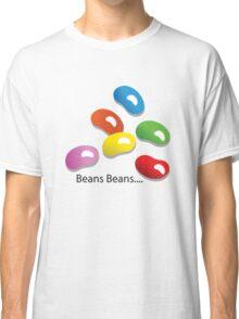 BEANS BEANS... Classic T-Shirt
