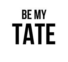 Be My Tate by gr8designs4u