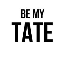 Be My Tate by gr8designs4u