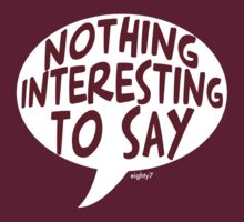 Nothing Interesting To Say by Eighty7
