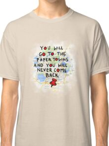 Paper Towns: Quote3 Classic T-Shirt