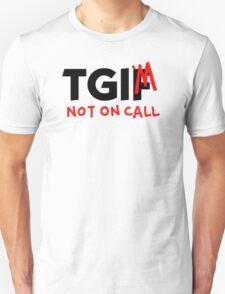 Thank God I'm Not On Call Unisex T-Shirt