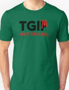 Thank God I'm Not On Call T-Shirt
