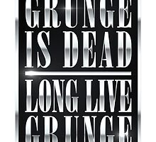 Grunge is dead, long live Grunge (Chrome) by Florgoth