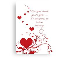 Let Your Heart Guide You Valentine Message Canvas Print