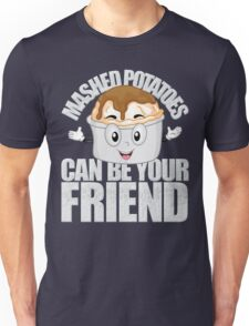 Weird Al Lyrics - Mashed Potatoes Can Be Your Friend Unisex T-Shirt