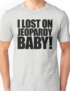 Weird Al - I lost on Jeopardy! (Black) Unisex T-Shirt