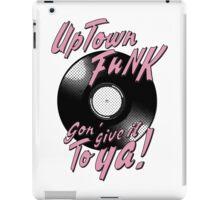 Uptown Funk gon give it to ya iPad Case/Skin