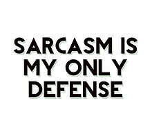 sarcasm is my only defense  by nevaehs