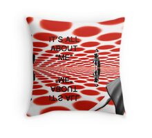 "It's all about ""ME"" Throw Pillow"