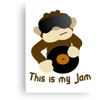 This is my Jam Canvas Print