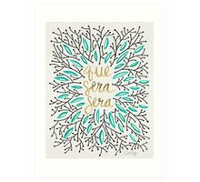 Whatever Will Be, Will Be (Turquoise & Gold) Art Print