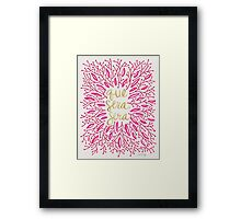 Whatever Will Be, Will Be (Pink & Gold) Framed Print